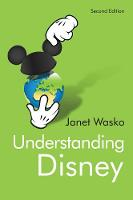 Understanding Disney: The Manufacture of Fantasy (Hardback)