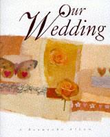 Our Wedding: A Keepsake Album - Gift Albums (Hardback)