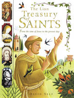 The Lion Treasury of Saints: From the Time of Jesus to the Present Day (Hardback)