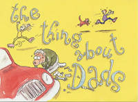 The Thing About Dads: A Humorous Look at Dads in Words and Cartoons (Paperback)