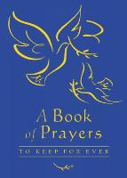 A Book of Prayers to Keep for Ever (Hardback)