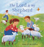 The Lord is My Shepherd: Psalm 23 for children (Paperback)