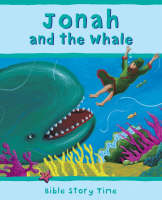 Jonah and the Whale - Bible Story Time No. 5 (Hardback)