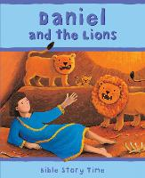 Daniel and the Lions - Bible Story Time (Hardback)