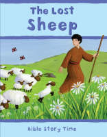 The Lost Sheep - Bible Story Time No. 10 (Hardback)