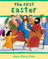 The First Easter - Bible Story Time No. 12 (Hardback)