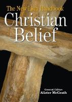 The New Lion Handbook of Christian Belief - Lion Handbooks (Hardback)