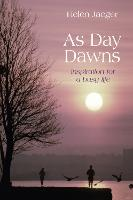 As Day Dawns: Inspiration for a Busy Life (Hardback)