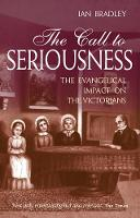 The Call to Seriousness: The evangelical impact on the Victorians (Paperback)