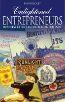 Enlightened Entrepreneurs: Business ethics in Victorian Britain (Paperback)