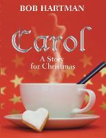 Carol: A Story for Christmas (Hardback)