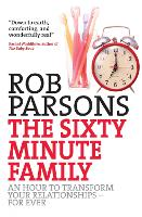 The Sixty Minute Family: An hour to transform your relationships - for ever (Paperback)