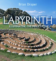 Labyrinth: Illuminating the Inner Path (Hardback)
