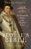 The People's Bible: The Remarkable History of the King James Version (Paperback)