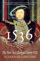 1536 The Year that Changed Henry VIII (Paperback)