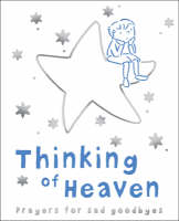 Thinking of Heaven: Prayers for the Sad Goodbyes (Hardback)