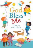 God Bless Me: A Child's Prayer Book (Hardback)