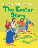 The Easter Story - My Very First Bible Stories (Paperback)