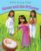 Moses and the Princess - Bible Story Time (Paperback)