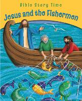 Jesus and the Fishermen - Bible Story Time (Paperback)