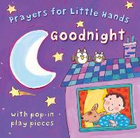 Goodnight - Prayers for Little Hands (Board book)