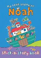 My Look and Point Noah Stick-a-Story Book - My Look and Point (Paperback)