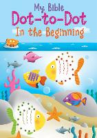 In the Beginning - MY BIBLE DOT-TO-DOT (Paperback)