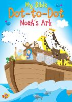Noah's Ark - MY BIBLE DOT-TO-DOT (Paperback)
