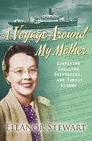 A Voyage Around My Mother: Surviving shelling, shipwrecks and family storms (Paperback)