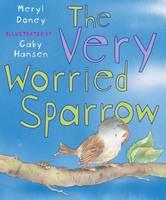 The Very Worried Sparrow (Hardback)