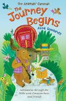 The Journey Begins: Adventures through the Bible with Caravan Bear and friends - The Animals' Caravan (Paperback)