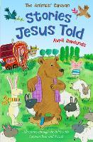 Stories Jesus Told: Adventures through the Bible with Caravan Bear and friends - The Animals' Caravan (Paperback)