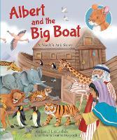 Albert and The Big Boat: A Noah's Ark Story - Albert's Bible Stories (Hardback)