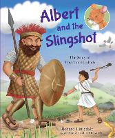 Albert and the Slingshot: The Story of David and Goliath - Albert's Bible Stories (Hardback)