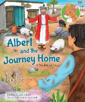 Albert and the Journey Home: A Parable of Jesus - Albert's Bible Stories (Hardback)