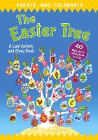 Create and celebrate: The Easter Tree: A Lent Activity and Story Book (Paperback)