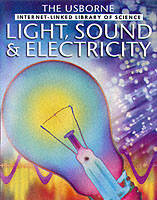 Light Sound and Electricity - Internet Linked: Library of Science (Paperback)