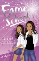 Secret Ambition - Fame School Bk. 3 (Paperback)