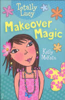 Makeover Magic - Totally Lucy (Paperback)