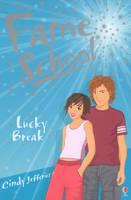 Lucky Break - Fame School Bk. 6 (Paperback)