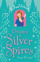 Drama at Silver Spires - School Friends (Paperback)