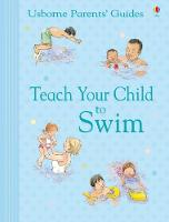 Teach Your Child to Swim - Parents' Guides (Paperback)