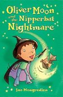 Oliver Moon And The Nipperbat Nightmare - Oliver Moon (Paperback)