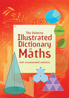 Illustrated Dictionary of Maths - Usborne Illustrated Dictionaries (Paperback)