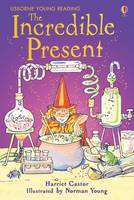The Incredible Present - Young Reading Series 2 (Hardback)