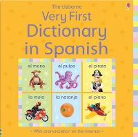 Very First Dictionary in Spanish - Illustrated Dictionaries and Thesauruses (Hardback)