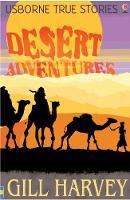 True Desert Adventure Stories - True Stories (Paperback)