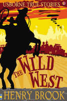 The Wild West - True Stories (Paperback)