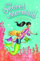 The Secret Mermaid Reef Rescue - The Secret Mermaid 04 (Paperback)