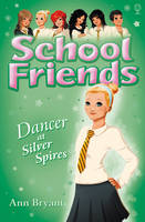 School Friends: Dancer at Silver Spires (Paperback)